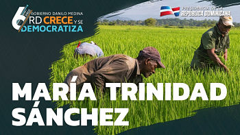 María Trinidad Sánchez. 6 años RD crece y se democratiza