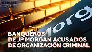 Manipular y especular: el trabajo de JP Morgan con los metales preciosos
