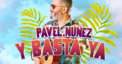 "Pavel Núñez lanza merengue ""Y Basta Ya"""