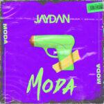 """""""Moda"""" el nuevo vídeo y sencillo de Jaydan"""