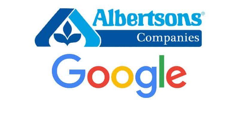 ALBERTSONS Y GOOGLE SE UNEN PARA LLEVAR TECNOLOGÍA INNOVADORA A LOS CLIENTES