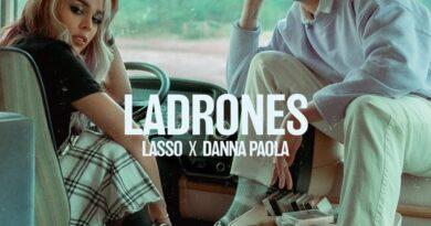 """LASSO Y DANNA PAOLA ESTRENAN """"LADRONES"""""""